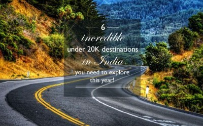 6 incredible under 20k destinations of india