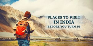 Places to visit in India before you turn 30