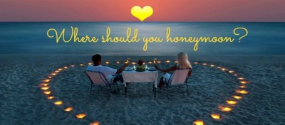 Where should you Honeymoon
