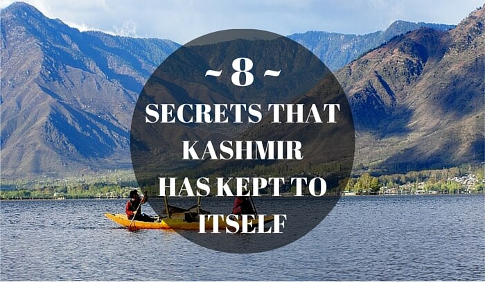 8 Best Kept Secrets Of Kashmir That No One Knows About