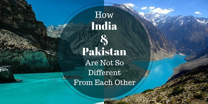 ways in which india and pakistan are not so different from each other