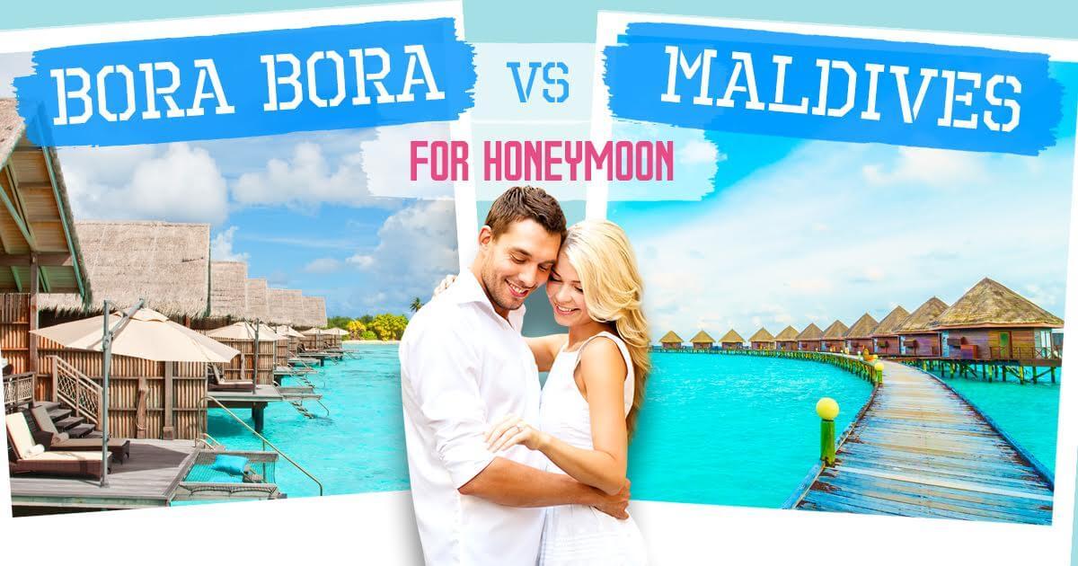 Maldives Or Bora Bora For Honeymoon Choose Your Pick