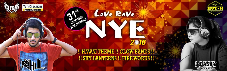 Love Rave NYE 2018 party at Cafe Hut-K